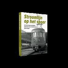 Stroomlijn op het spoor | Het eerste gestroomlijnde materieel van de Nederlandse Spoorwegen - Carel van Gestel
