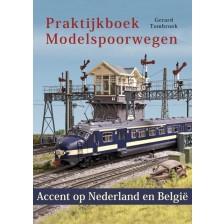 Praktijkboek Modelspoorwegen - Accent op Nederland en Belgie