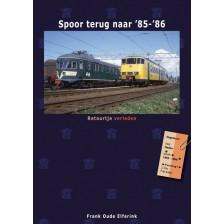 Spoor terug naar '85-'86 - Retourtje verleden | Frank Oude Elferink